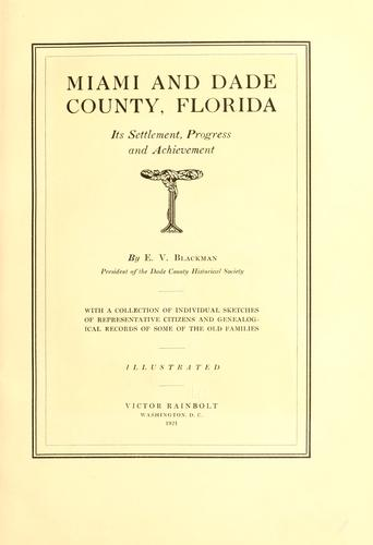 Miami and Dade county, Florida by E. V. Blackman
