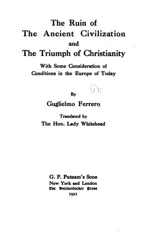 The ruin of the ancient civilization and the triumph of Christianity by Ferrero, Guglielmo