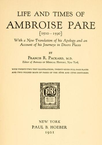 Life and times of Ambroise Paré <1510-1590>