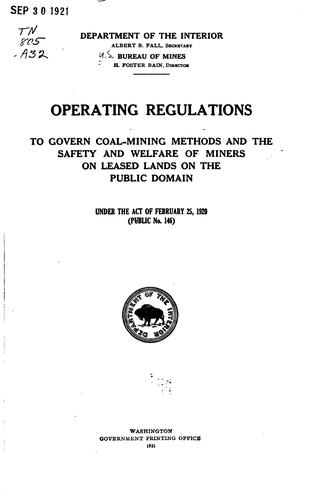 Operating regulations to govern coal-mining methods and the safety and welfare of miners on leased lands on the public domain under the Act of February 25, 1920 (Public no. 146) by United States. Bureau of Mines.