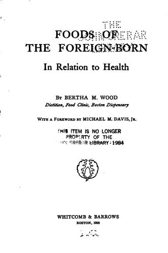 Foods of the foreign-born in relation to health by Bertha M. Wood
