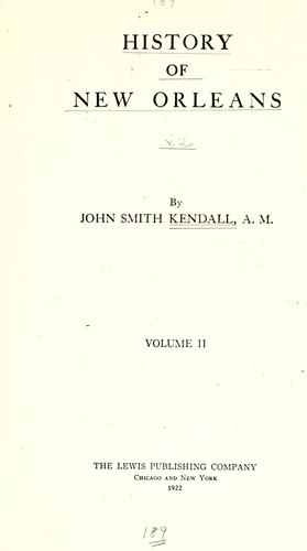 History of New Orleans by John Smith Kendall