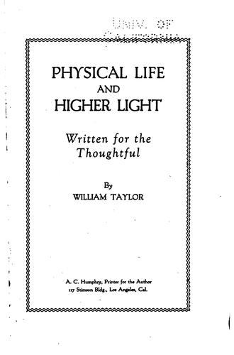 Physical life and higher light by William Taylor