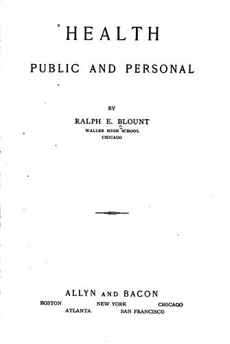 Health, public and personal by Ralph Earl Blount