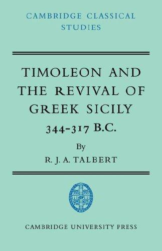 Timoleon and the Revival of Greek Sicily by R. J. A. Talbert