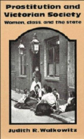 Prostitution and Victorian society by Judith R. Walkowitz