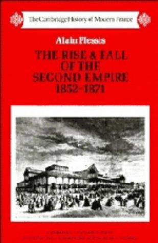 The rise and fall of the Second Empire, 1852-1871 by Alain Plessis