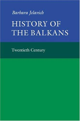 History of the Balkans by Barbara Jelavich