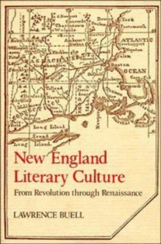 New England literary culture from revolution through renaissance by Lawrence Buell