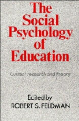 The Social Psychology of Education by Robert S. Feldman