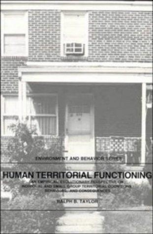 Human territorial functioning by Ralph B. Taylor
