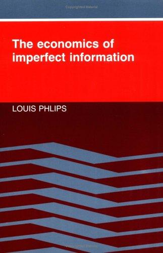 The economics of imperfect information by Louis Phlips