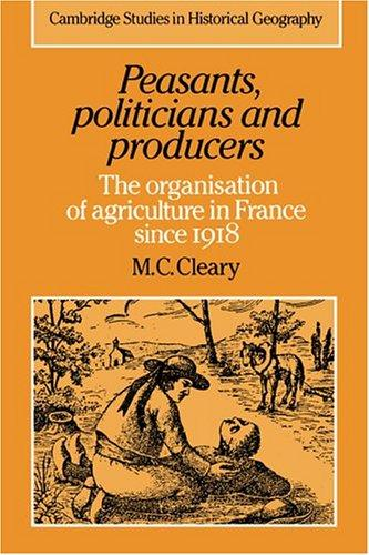 Peasants, politicians, and producers by M. C. Cleary