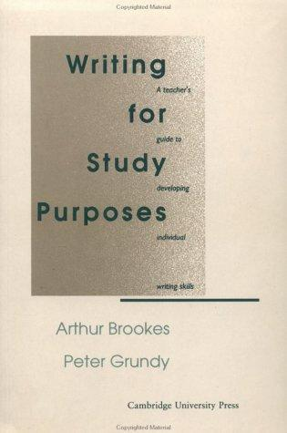 Writing for Study Purposes by Arthur Brookes, Peter Grundy