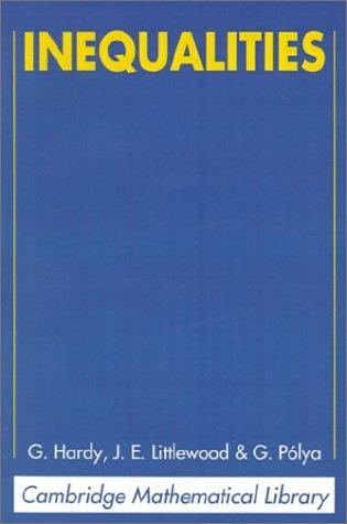Inequalities (Cambridge Mathematical Library) by G. H. Hardy, J. E. Littlewood, George Pólya