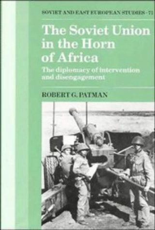 The Soviet Union in the Horn of Africa by Robert G. Patman