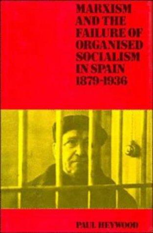 Marxism and the failure of organised socialism in Spain, 1879-1936