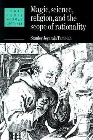 Magic, science, religion, and the scope of rationality by Stanley Jeyaraja Tambiah