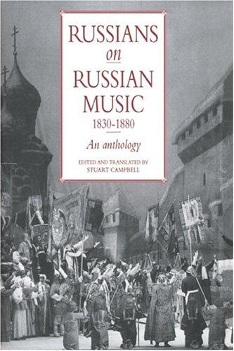 Russians on Russian Music, 18301880 by Stuart Campbell