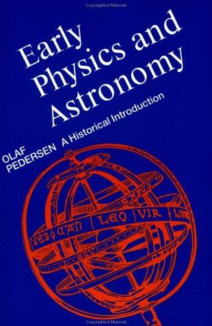 Early physics and astronomy by Olaf Pedersen