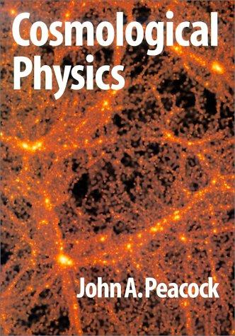Cosmological physics by John A. Peacock