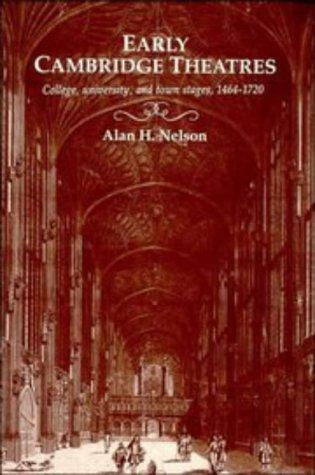 Early Cambridge theatres by Alan H. Nelson