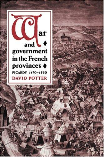 War and government in the French provinces by Potter, David