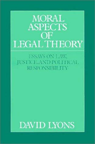 Moral aspects of legal theory by David Lyons