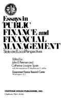 Essays in public finance and financial management by John E. Petersen