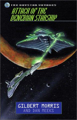 Attack of the Denebian starship by Gilbert Morris
