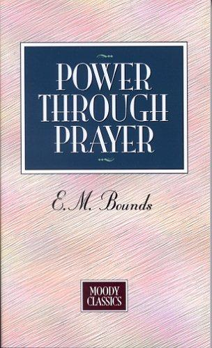 Power Through Prayer (Moody Classics) by E Bounds