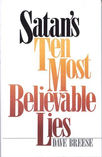 Satans Ten Most Believable Lies by David Breese