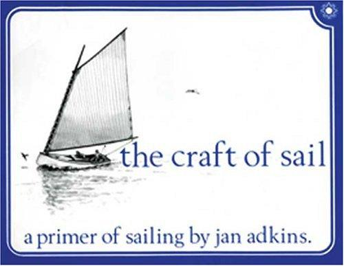 The Craft of Sail by Jan E. Adkins