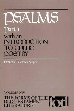 Psalms, Part 1, with an Introduction to Cultic Poetry (Fotl) (Forms of the Old Testament Literature) by Erhard, S. Gerstenberger