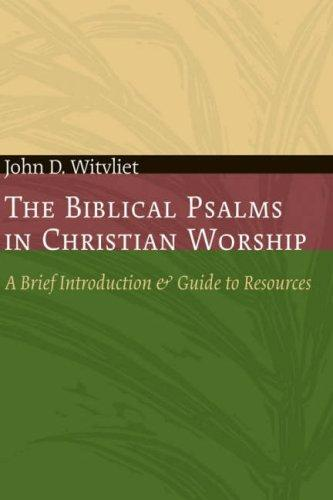 Biblical Psalms in Christian Worship by Witvliet, John