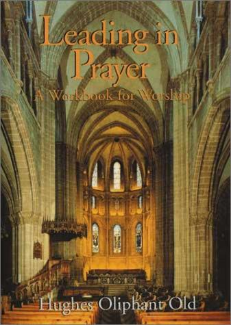 Leading in Prayer by Old, Hughes O.