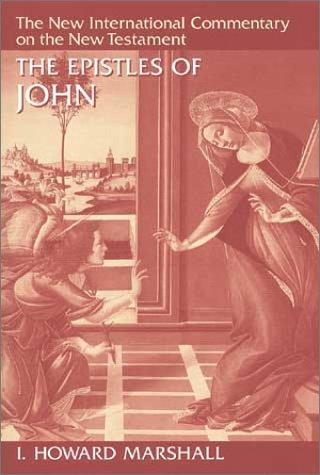 Epistles of John (NICNT) by Marshall, I. Howard