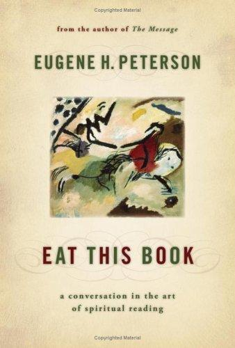 Eat This Book: A Conversation in the Art of Spiritual Reading [hardcover] by Peterson, Eugene H.