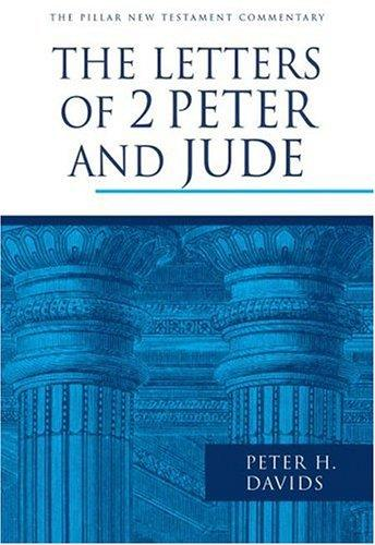 Letters of 2 Peter and Jude (Pillar NTC) by Davids, Peter H.
