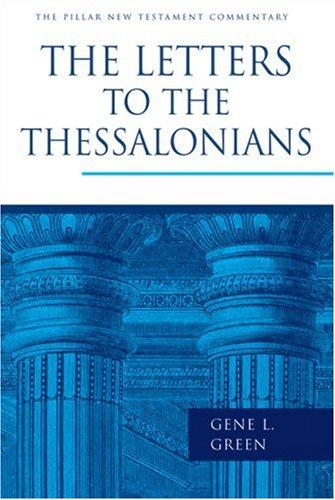Letters to the Thessalonians (PIllar NTC) by Green, Gene L.