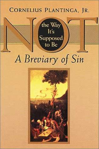 Image 0 of Not the Way It's Supposed to Be: A Breviary of Sin