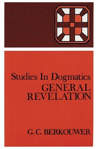 Studies in Dogmatics: General Revelation by Berkouwer, G.C.