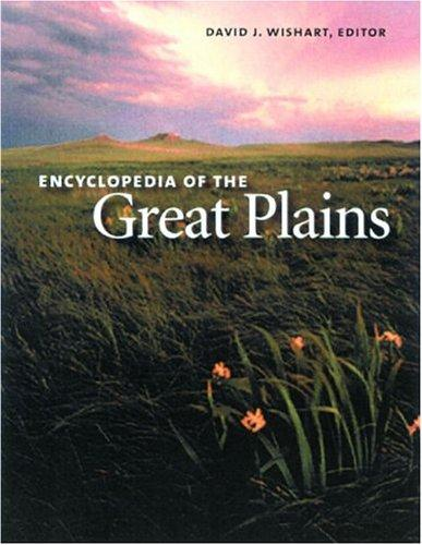 Encyclopedia of the Great Plains by David J. Wishart, editor.
