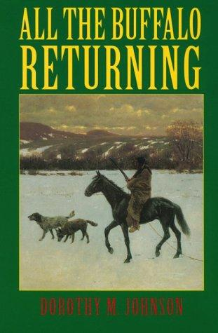 All the buffalo returning by Dorothy M. Johnson