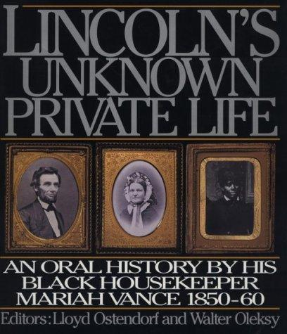Lincoln's unknown private life by Mariah Vance