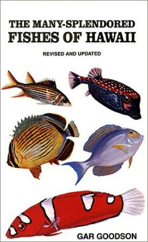 The many-splendored fishes of Hawaii by Gar Goodson