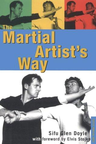 The martial artist's way by Glen Doyle