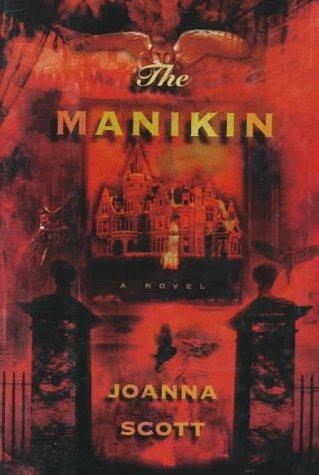 The manikin by Joanna Scott