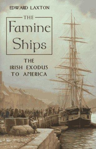The famine ships by Edward Laxton