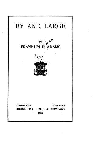 By and large by Franklin P. Adams